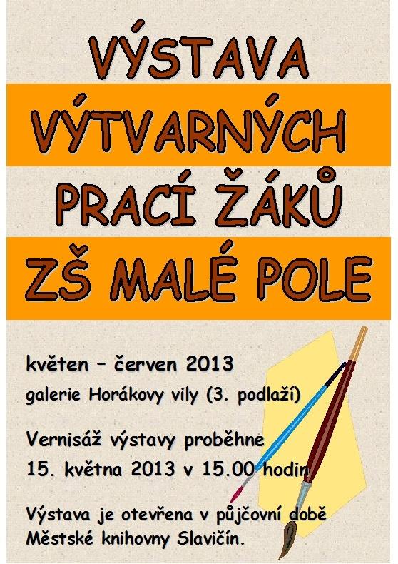 Pozvánka - Výstava výtvarných prací ZŠ Malé Pole 2013, obrázek se otevře v novém okně