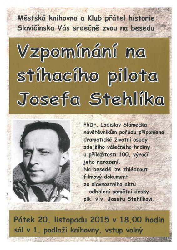 Vzpomínání na stíhacího pilota Josefa Stehlíka, obrázek se otevře v novém okně